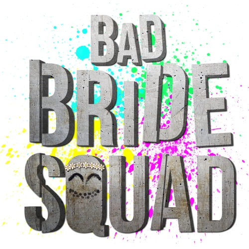 Bad Bride Squad