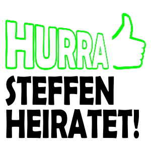 Hurra endlich heiratet er